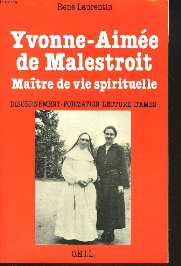 YVONNE-AIMEE DE MALESTROIT. MAÎTRE DE VIE SPIRITUELLE.