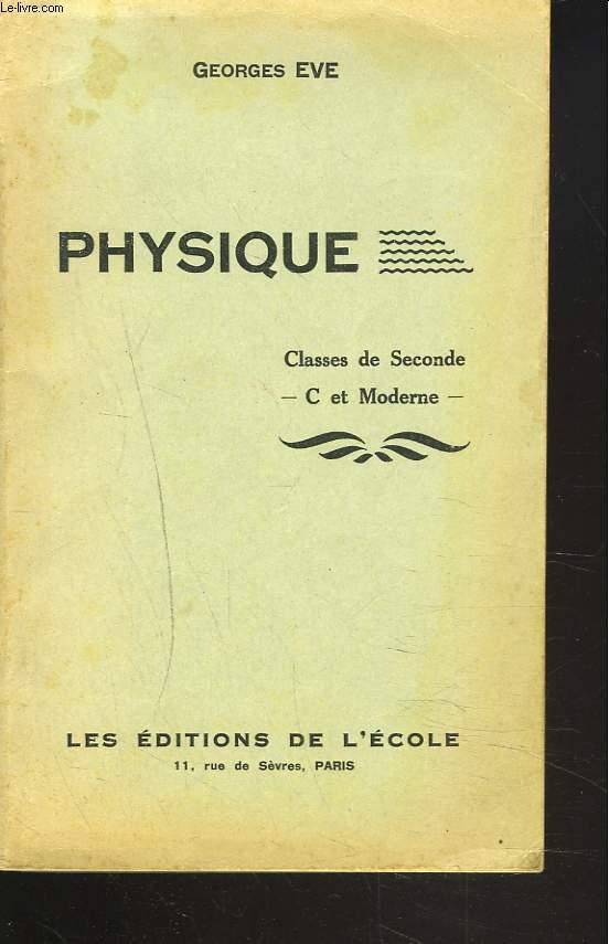 PHYSIQUE. CLASSE DE SECONDE. C ET MODERNE.