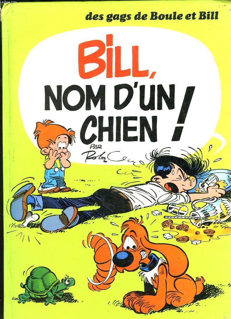 DES GAGS DE BOULE ET BILL. BILL, NOM D'UN CHIEN !