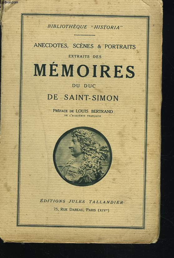 ANECDOTES, SCENES ET PORTRAITS EXTRAITS DES MEMOIRES DU DUC DE SAINT-SIMON. TOME PREMIER (1694-1709).