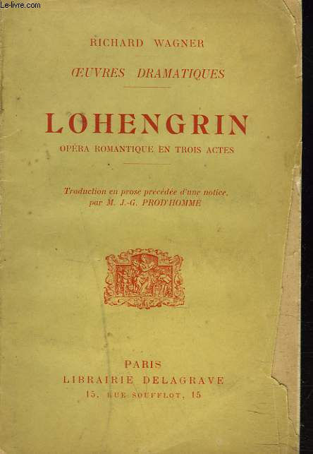 OEUVRES DRAMATIQUES. LOHENGRIN. OPERA ROMANTIQUE EN TROIS ACTES.