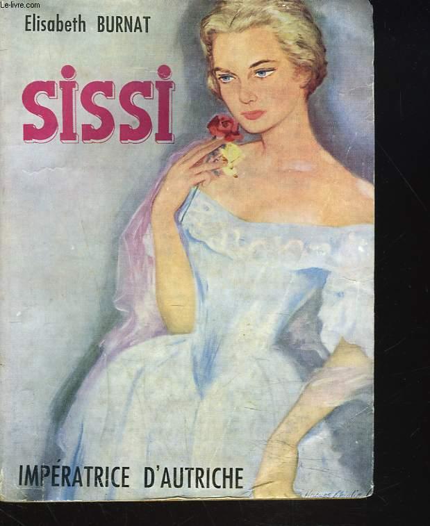 SISSI. IMPERATRICE D'AUTRICHE.