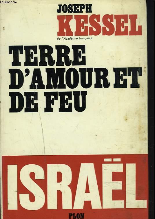 TERRE D'AMOUR ET DE FEU. ISRAËL.