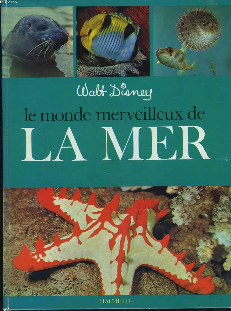 LE MONDE MERVEILLEUX DE LA MER.