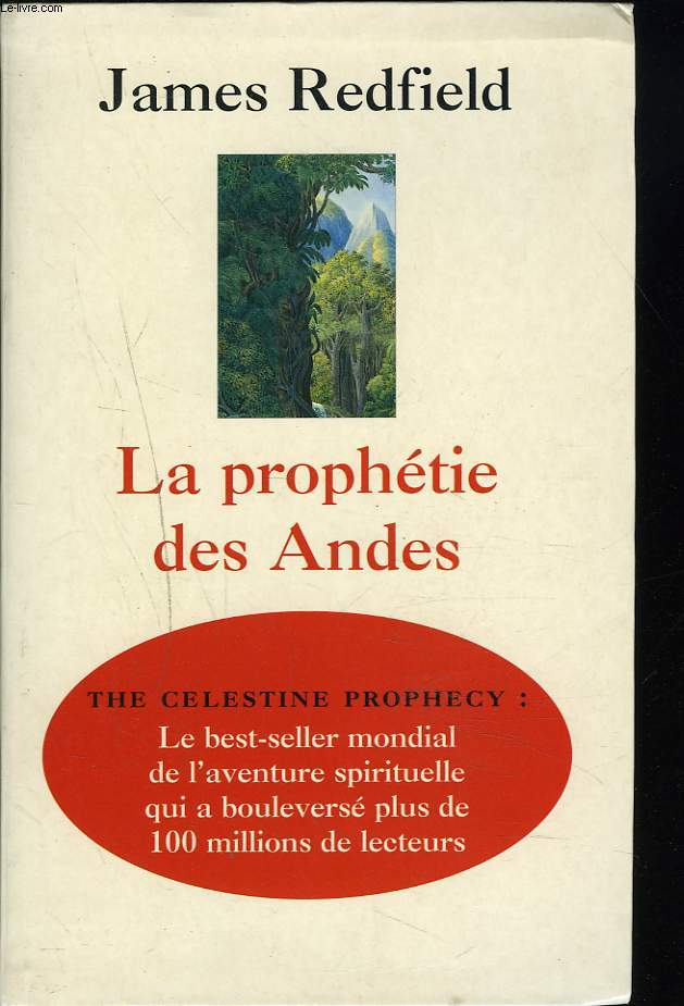 LA PROPHETIE DES ANDES. A LA POURSUITE DU MANUSCRIT SECRET DANS LA JUNGLE DU PEROU.