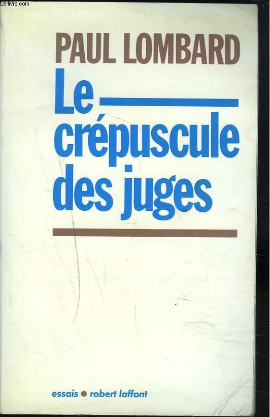 LE CREPUSCULE DES JUGES