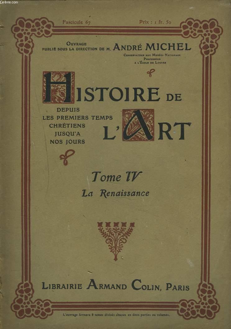 HISTOIRE DE L'ART DEPUIS LES TEMPS CHRETIENS JUSQU'A NOS JOURS. TOME IV. LA RENAISSANCE.