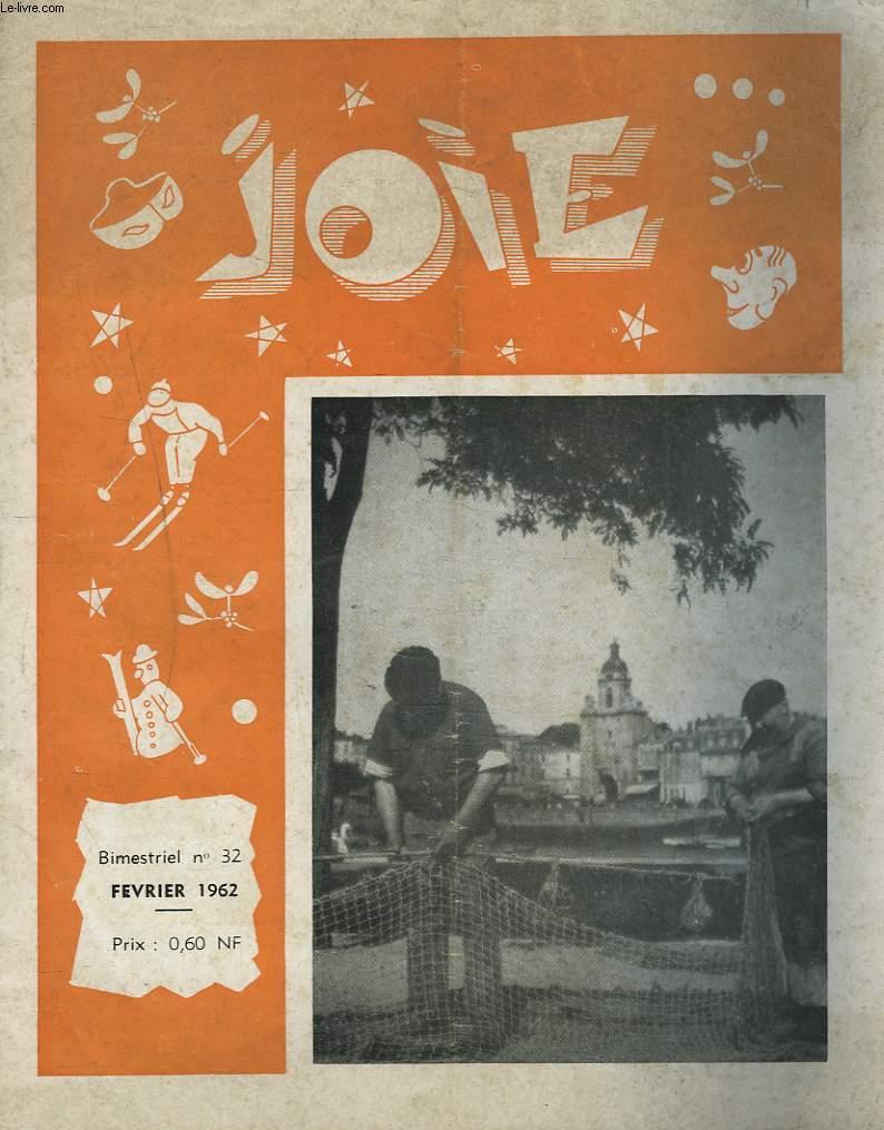 JOIE, BIMESTRIEL N°32, FEVRIER 1962. JOB OU VOCATION / J'AI TRAVAILLE EN USINE / COMMENT AIDER VOTRE ENFANT DANS SON TRAVAIL SCOLAIRE ? / ...