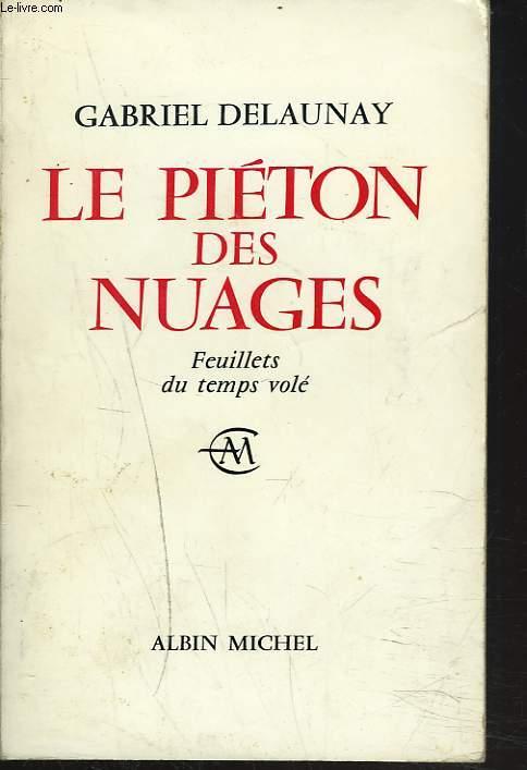 LE PIETON DES NUAGES. (LES FEUILLETS DU TEMPS VOLE) + ENVOI DE L'AUTEUR