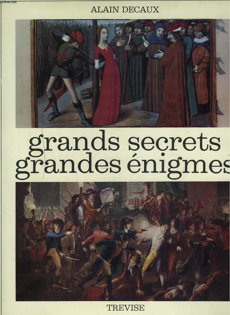 GRANDS SECRETS, GRANDES ENIGMES.
