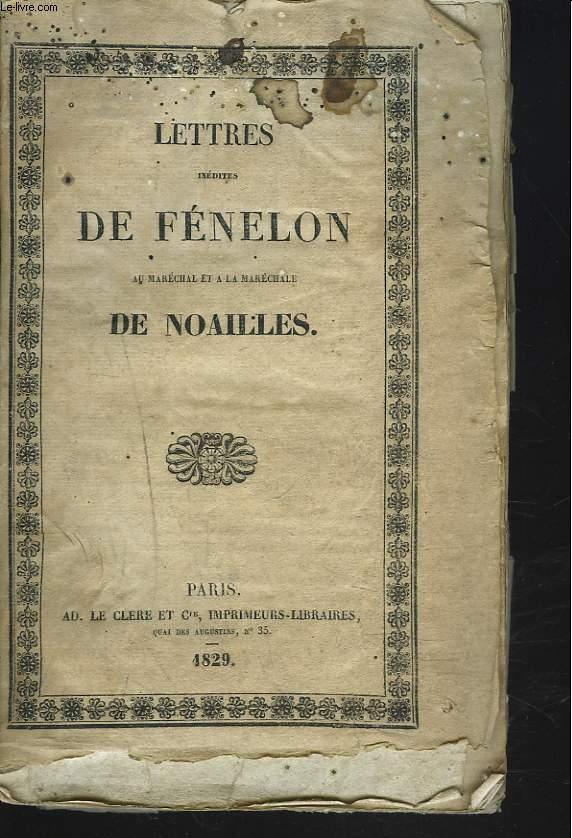 LETTRES INEDITES DE FENELON AU MARECHAL ET à LA MARECHALE DE NOAILLES.