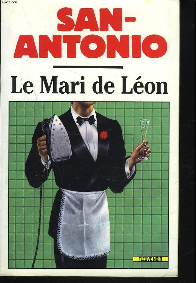 LE MARI DE LEON. CHRONIQUE D'UNE AMITIE AVANCEE.