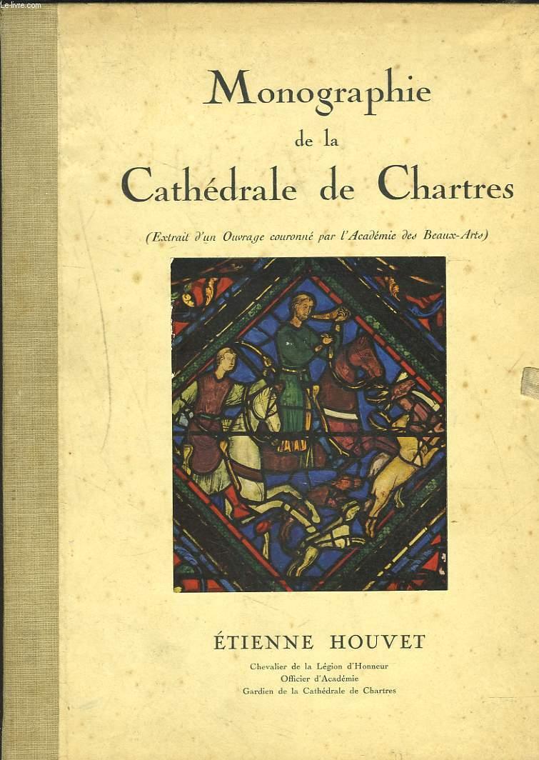 MONOGRAPHIE DE LA CATHEDRALE DE CHARTRES. Extrait d'un ouvrage couronné par l'Académie des Beaux-Arts.