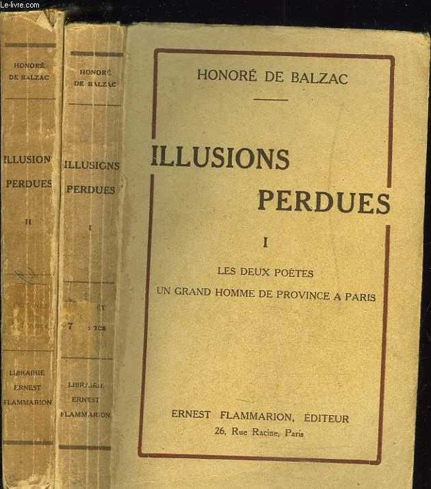ILLUSIONS PERDUES. TOMES I ET II. LES DEUX POETES / UN GRAND HOMME DE PROVINCE A PARIS / EVE ET DAVID.