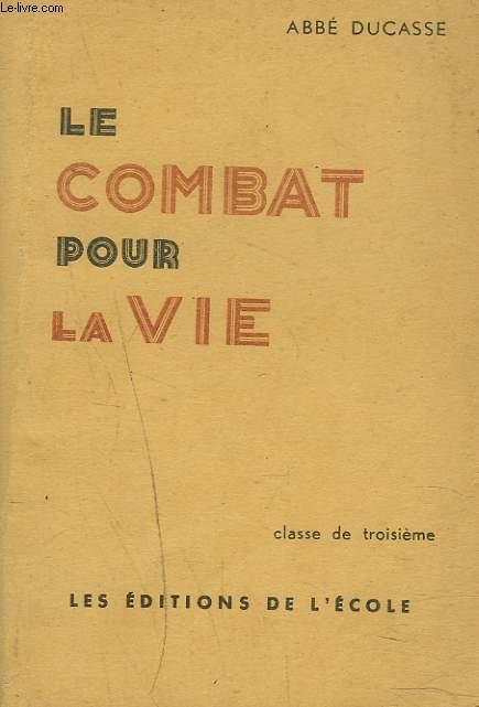 LE COMBAT POUR LA VIE. CLASSE DE TROISIEME.