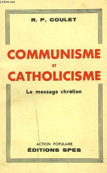 COMMUNISME ET CATHOLICISME. LE MESSAGE CHRETIEN.