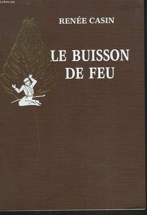 LE BUISSON DE FEU+ ENVOI DE L'AUTEUR.