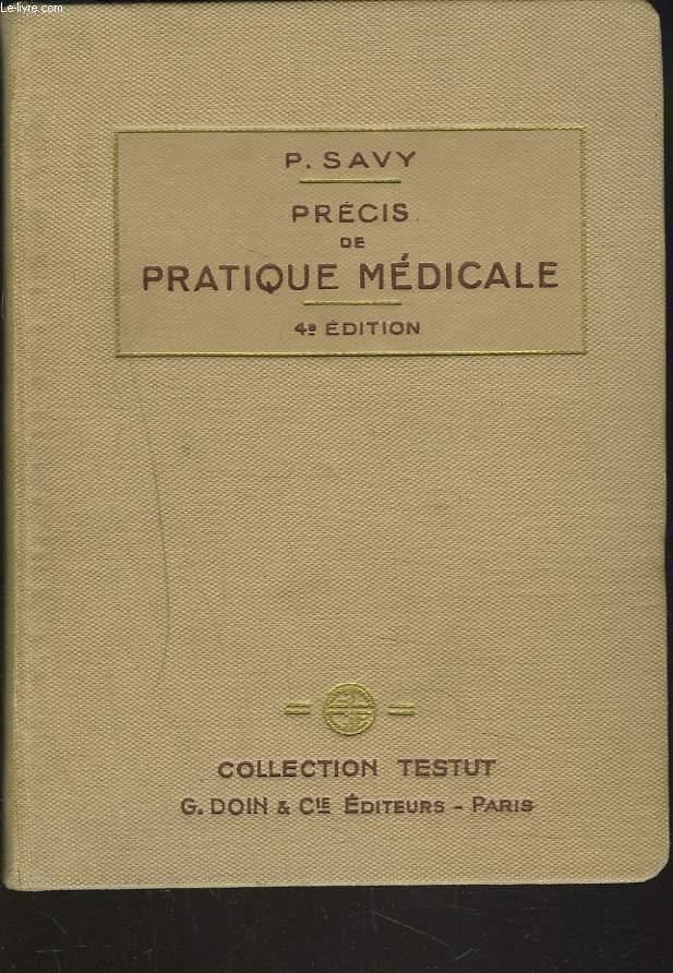 PRECIS DE PRATIQUE MEDICALE. Technique - Diagnostic - Pronostic - Traitement. 4e EDITION.