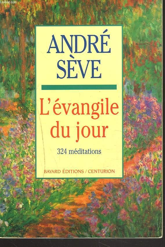 L'EVANGILE D'UN JOUR. 324 MEDITATIONS.