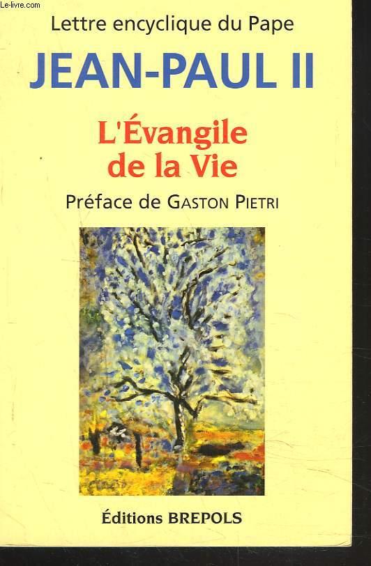 L'EVANGILE DE LA VIE. LETTRE ENCYCLIQUE.