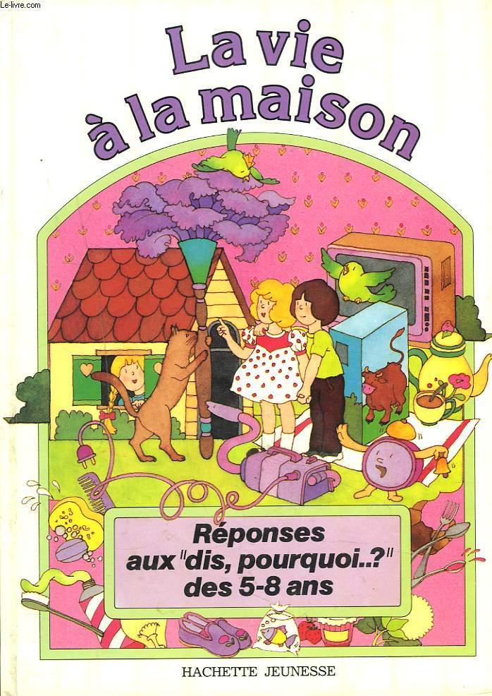 LA VIE A LA MAISON. REPONSES AUX
