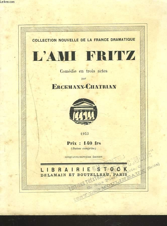 L'AMI FRITZ. COMEDIE EN 3 ACTES.