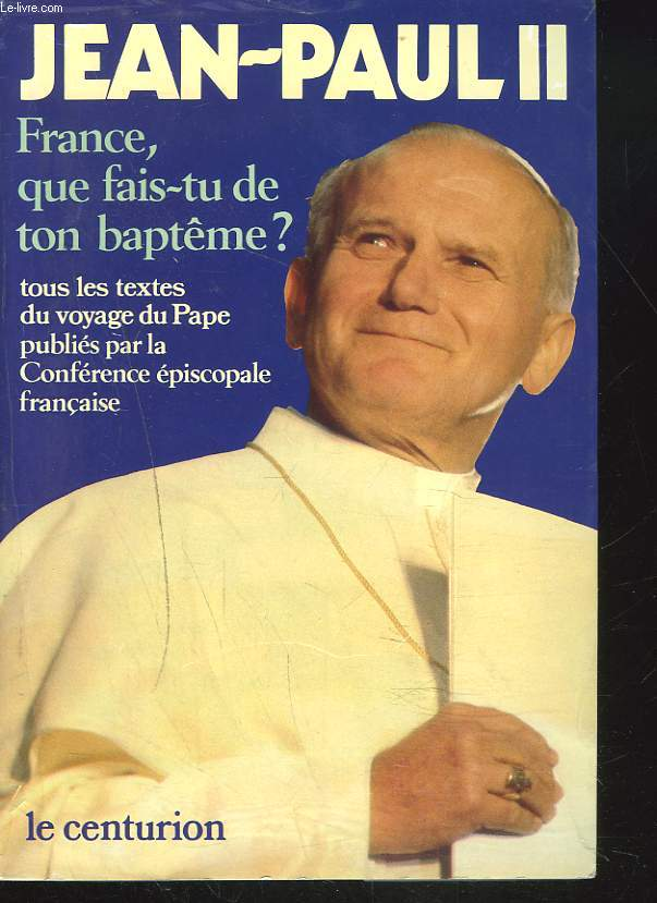 FRANCE, QUE FAIS TU DE TON BAPTÊME ?