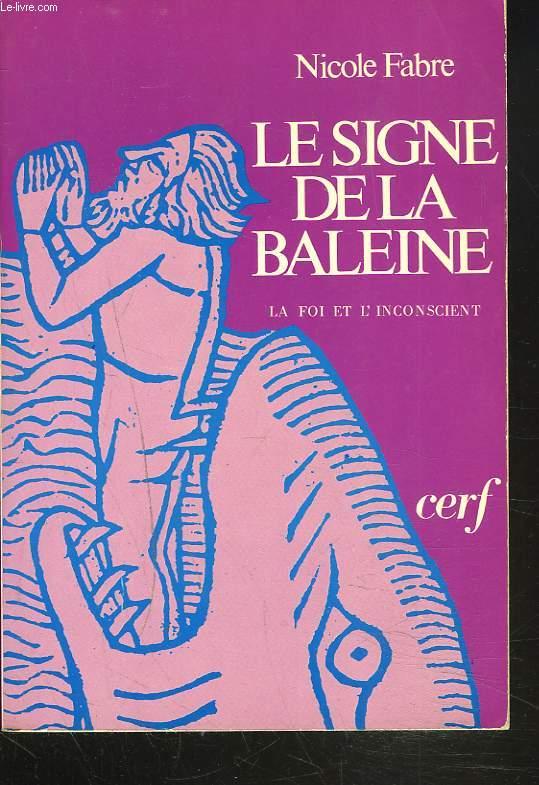 LE SIGNE DE LA BALEINE. LA FOI ET L'INCONSCIENT.
