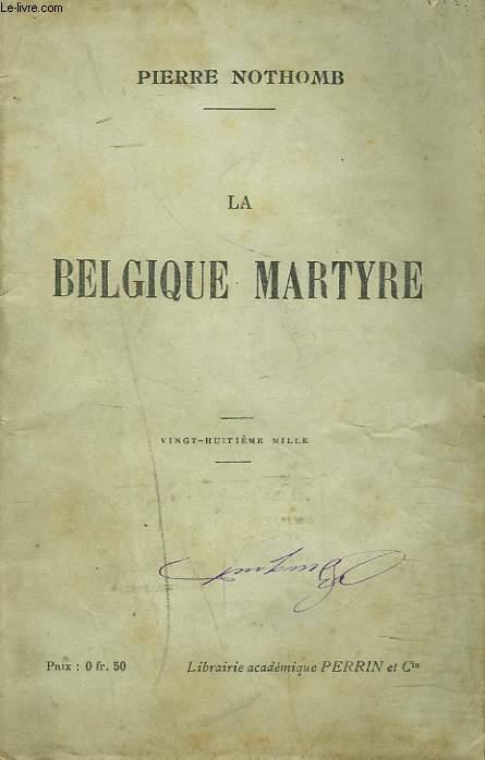 LA BELGIQUE MARTYR
