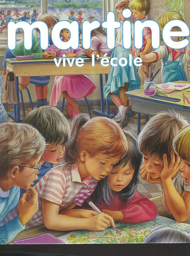 MARTINE A L'ECOLE / MARTINE EN CLASSE DE DECOUVERTE / MARTINE ET LES MARMITONS.