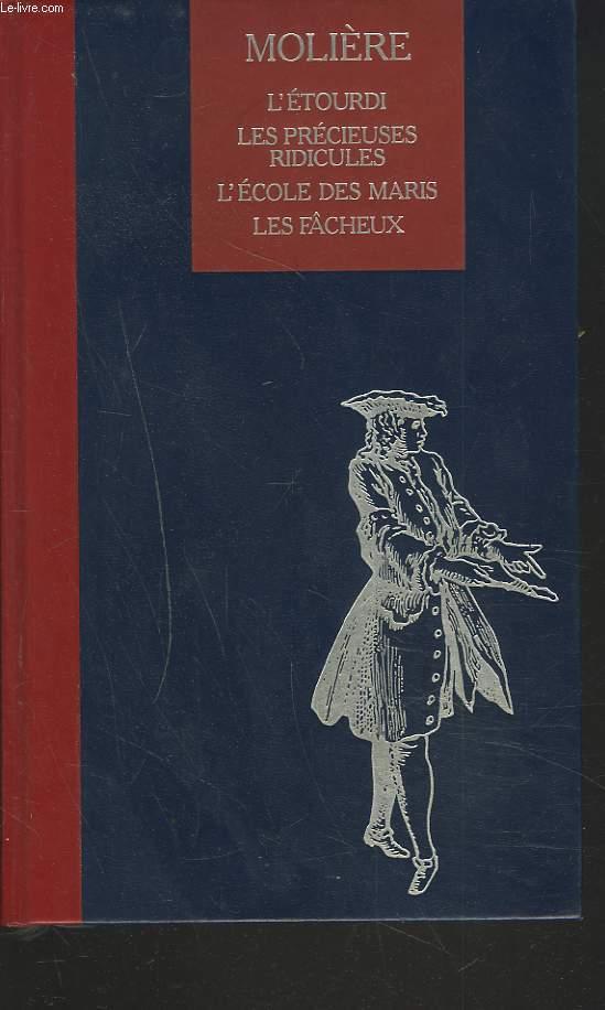 THEATRE I. L'ETOURDI. LES PRECIEUSES RIDICULES. L'ECOLE DES MARIS. LES FÂCHEUX.