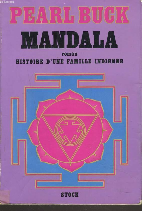 MANDALA. ROMAN. HISTOIRE D'UNE FAMILLE INDIENNE.