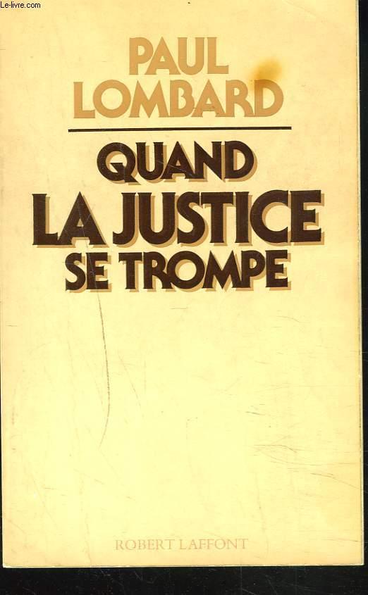 QUAND LA JUSTICE SE TROMPE.