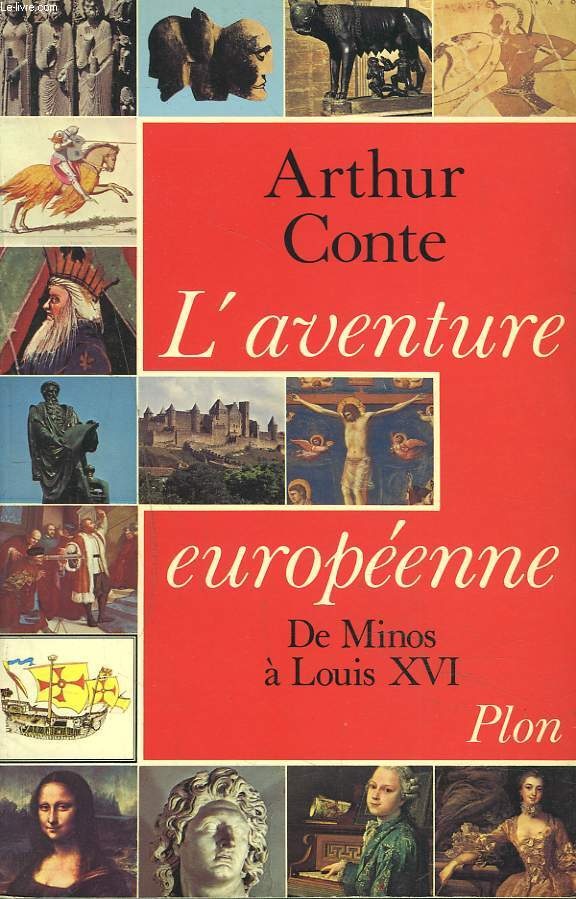 L'AVENTURE EUROPEENNE. DE MINOS A LOUIS XVI. + ENVOI DE L'AUTEUR.