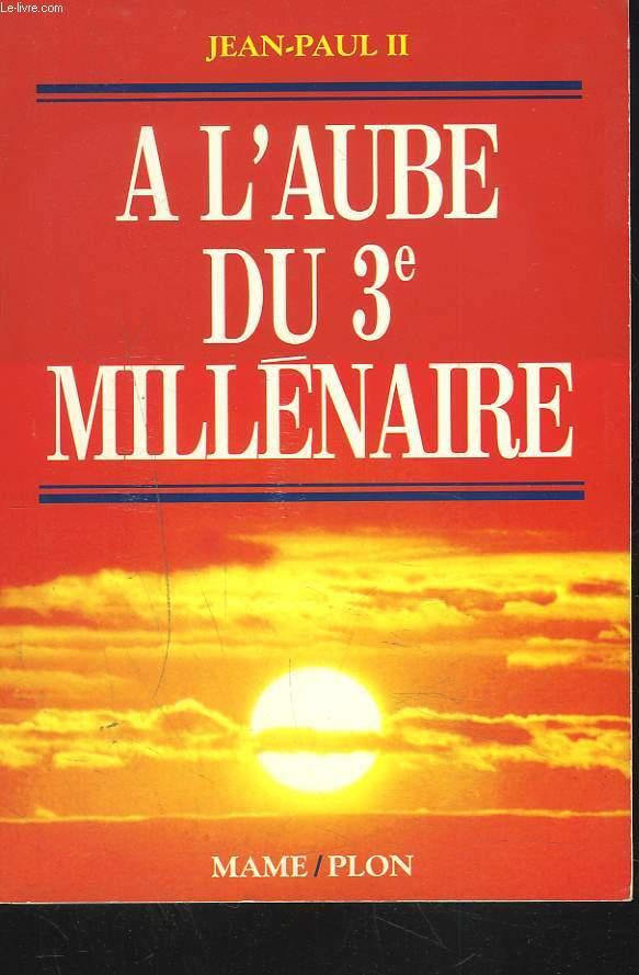 A L'AUBE DU 3e MILLENAIRE