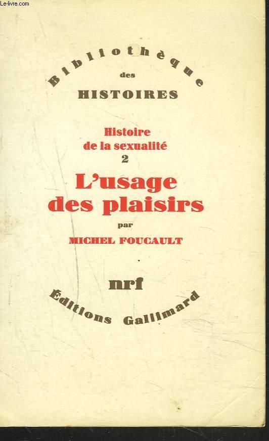 HISTOIRE DE LA SEXUALITE. 2. L'USAGE DES PLAISIRS.