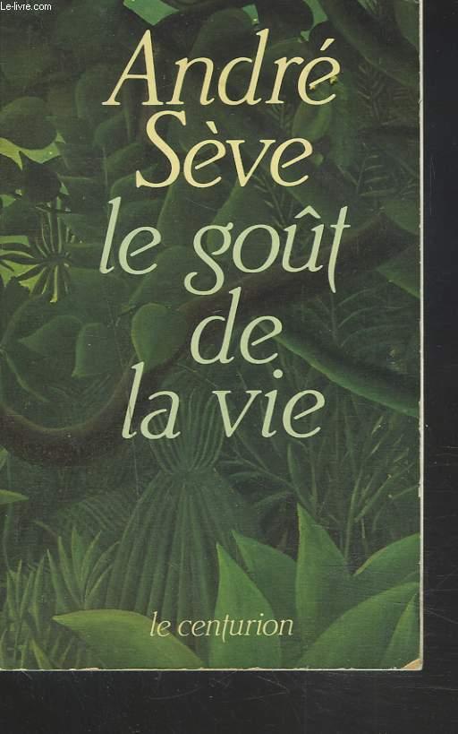 LE GOÛT DE LA VIE. 20 MEDITATIONS SUR LA VIE QUOTIDIENNE.