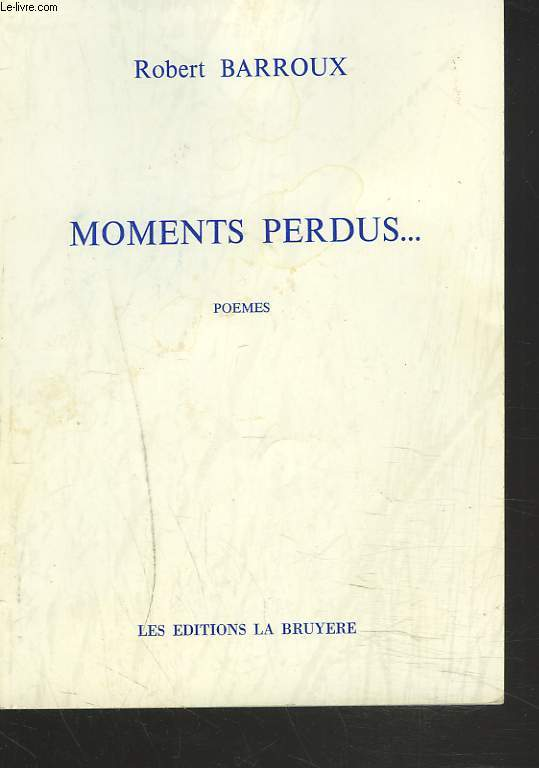 MOMENTS PERDUS... POEMES.
