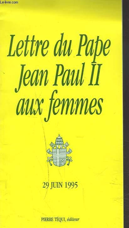 LETTRE DU PAPE JEAN PAUL II AUX FEMMES. 29 JUIN 1995.