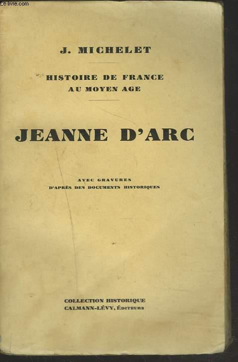 HISTOIRE DE FRANCE AU MOYEN AGE. JEANNE D'ARC.
