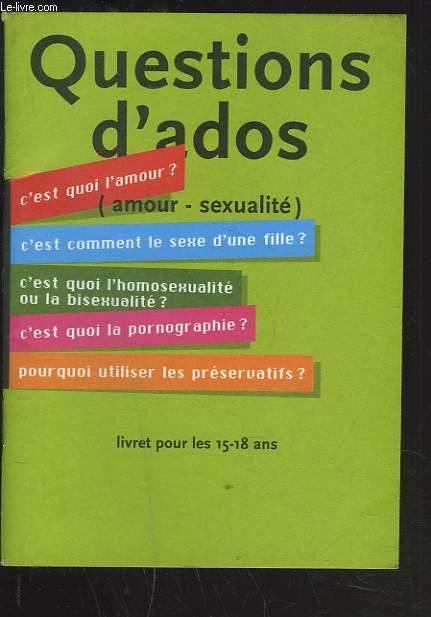 Questions D Ados Amour Sexualite Livret Pour Les 15 18 Ans