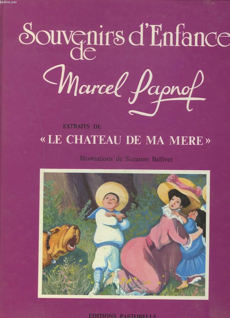 SOUVENIRS D'ENFANCE DE MARCEL PAGNOL. EXTRAITS DE