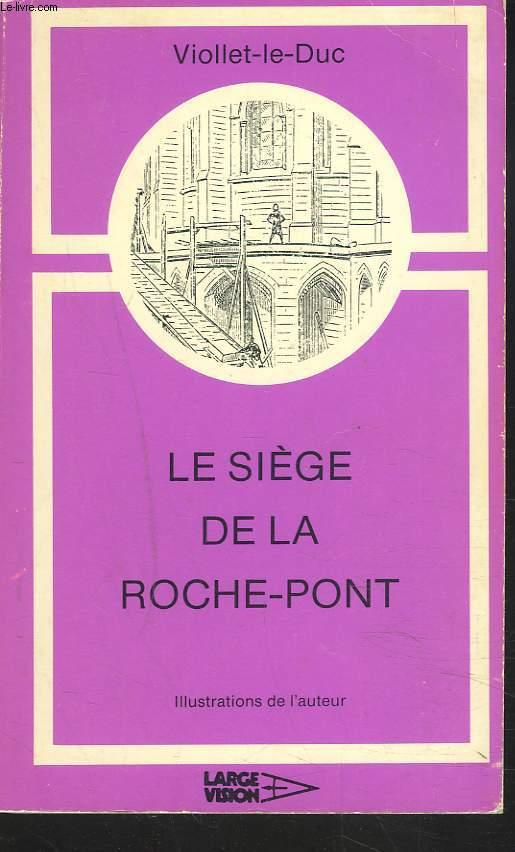 LE SIEGE DE LA ROCHE-PONT