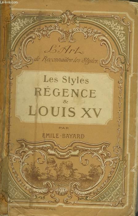 L'ART DE RECONNAITRE LES STYLES. LES STYLES REGENCE ET LOUIS XV.