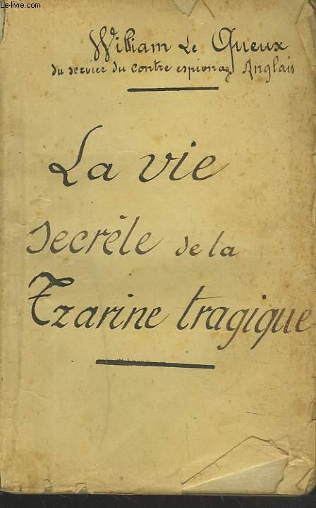 LA VIE SECRETE DE LA TZARINE TRAGIQUE.
