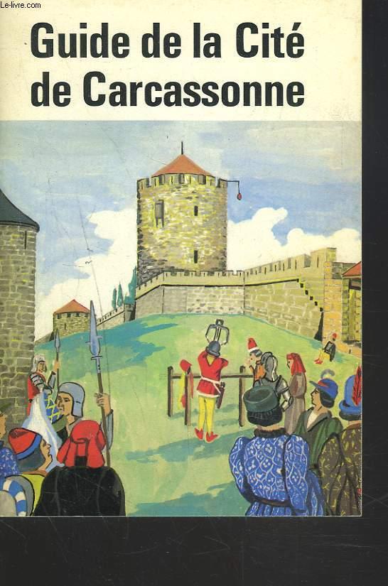 GUIDE DE LA CITE DE CARCASSONNE