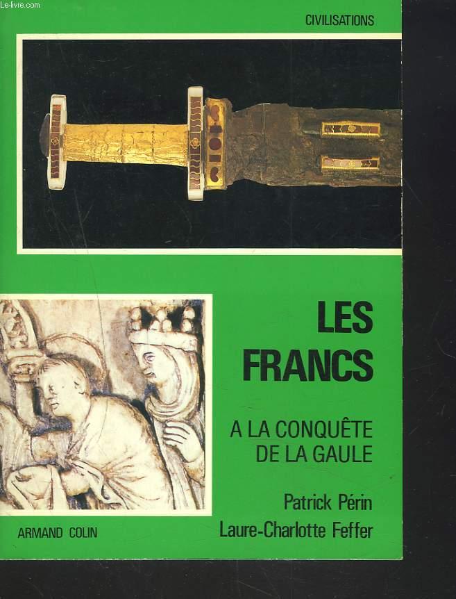 LES FRANCS. A LA CONQUÊTE DE LA GAULE.