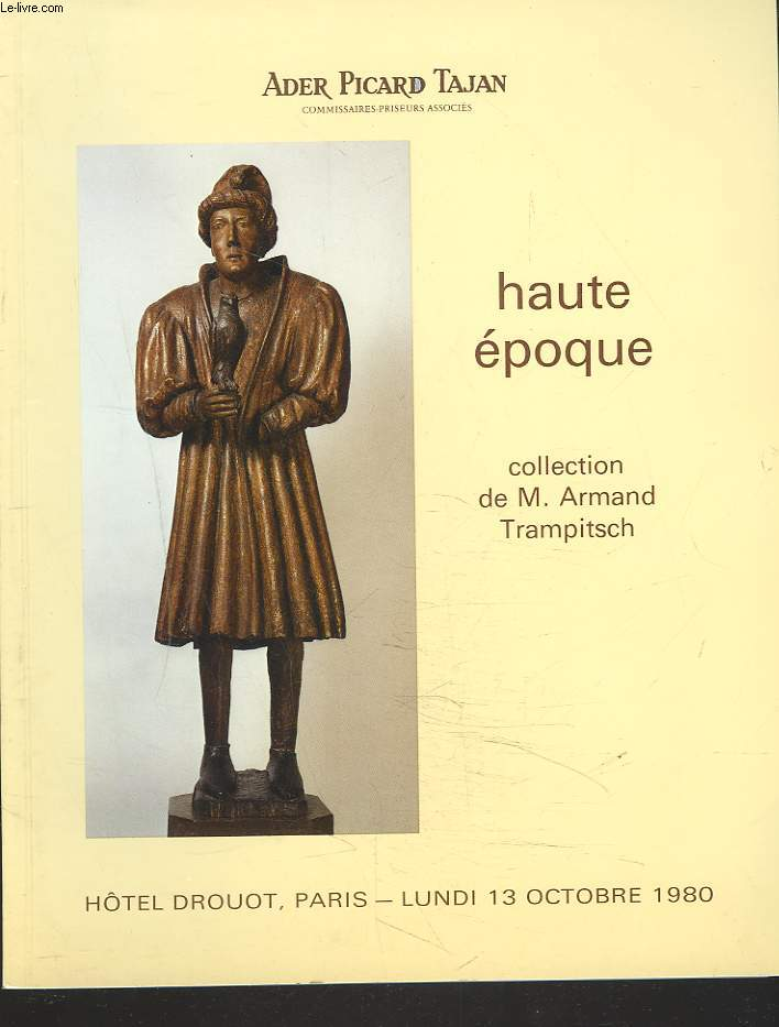 HAUTE EPOQUE. COLLECTION DE M. ARMAND TRAMPITSCH. LE 13 OCTOBRE 1980.