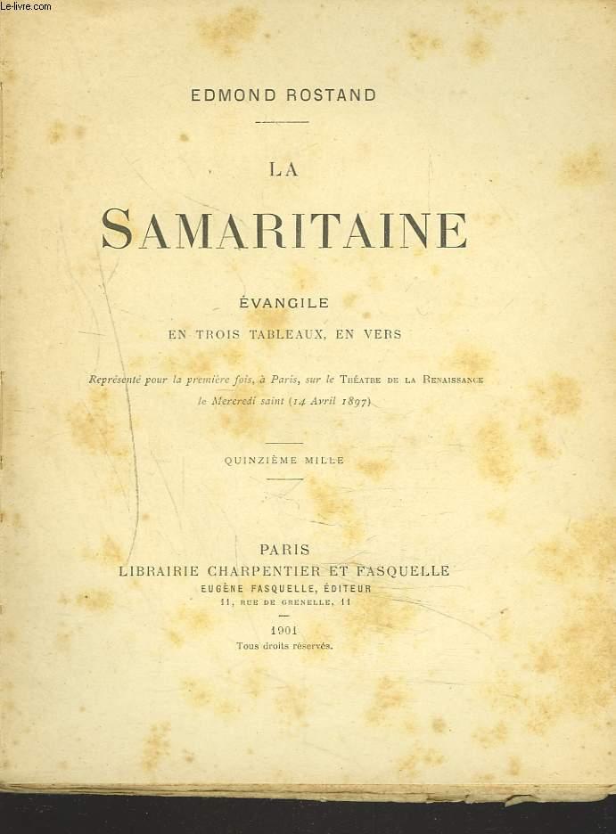 LA SAMARITAINE. EVANGILE EN TROIS TABLEAUX, EN VERS.