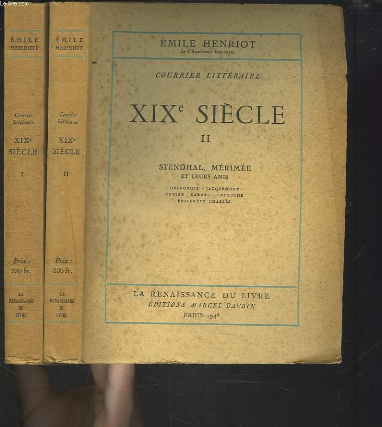 COURRIER LITTERAIRE XIXe SIECLE. TOMES I ET II. TOME 1: AUTOUR DE CHATEAUBRIAND. TOME 2: STENDHAL MERIMEE ET LEURS AMIS.